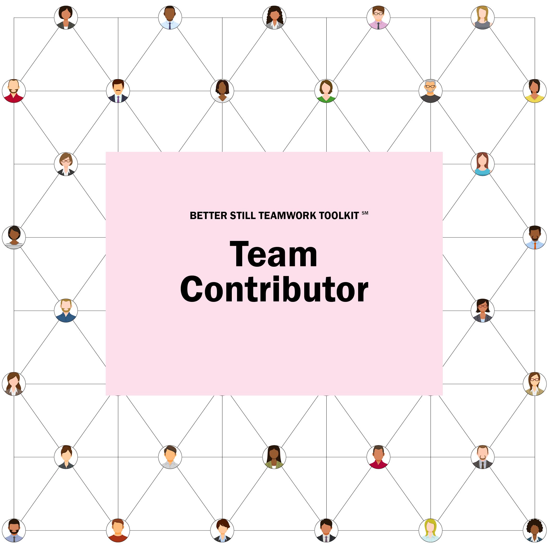 Better Still Teamwork Toolkit—Team Contributor