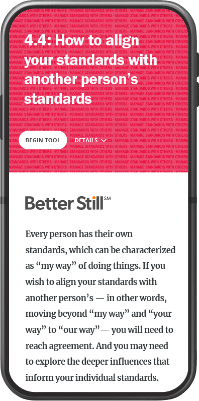 Better Still Tool 4.4 How to Align Your Standards with Another Person's Standards image