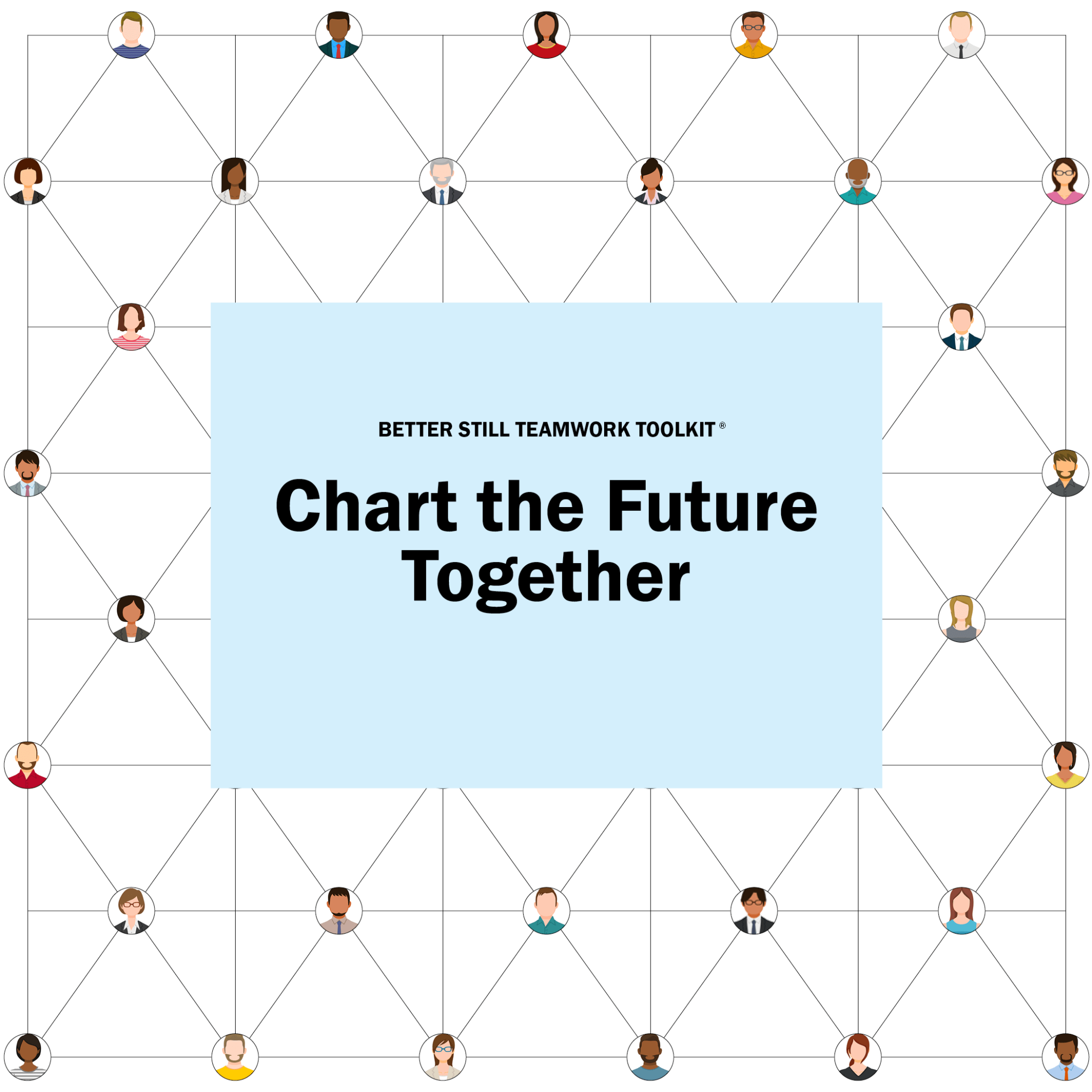 Better Still Teamwork Toolkit—Chart the Future Together